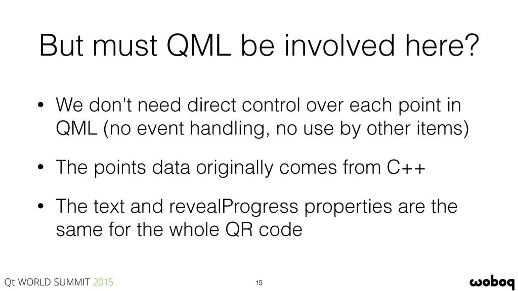 But must QML be involved here? • We don't need ...