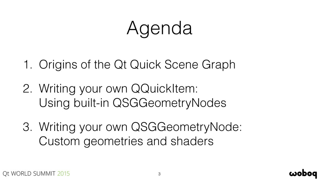 Agenda 3 1. Origins of the Qt Quick Scene Graph...