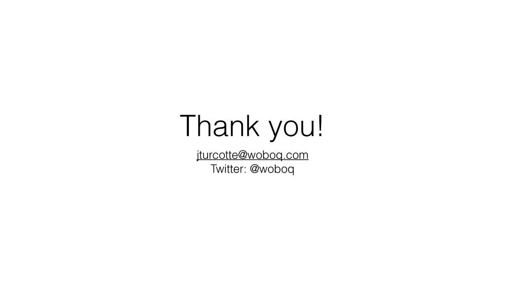 Thank you! jturcotte@woboq.com Twitter: @woboq