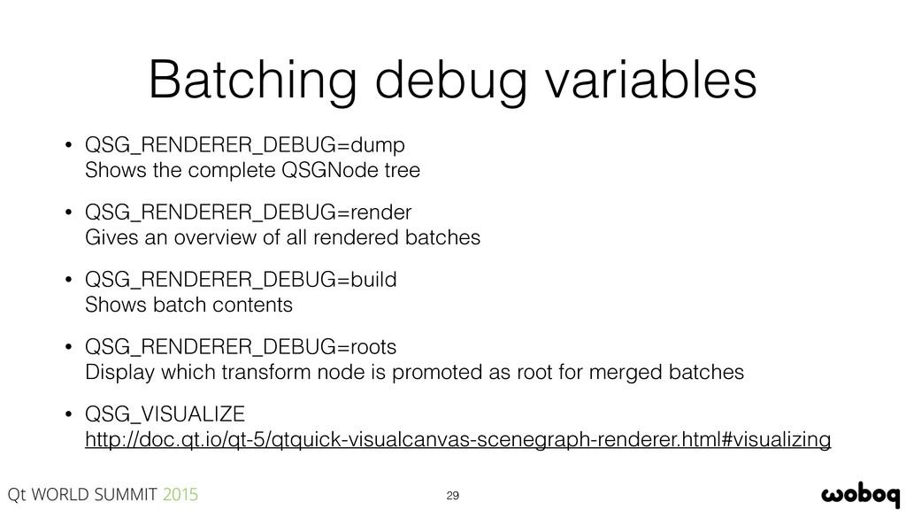 Batching debug variables • QSG_RENDERER_DEBUG=d...