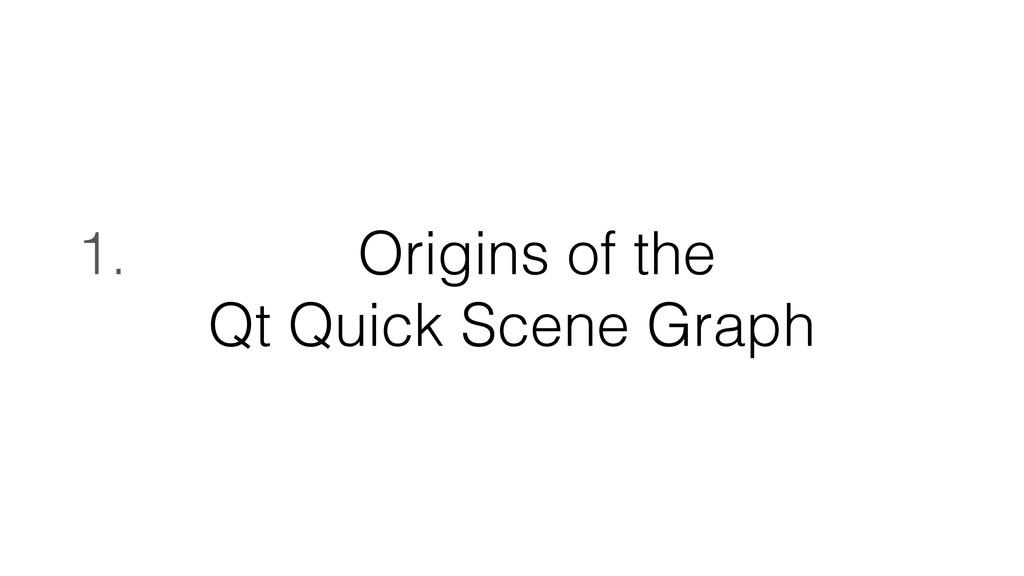 1. Origins of the Qt Quick Scene Graph