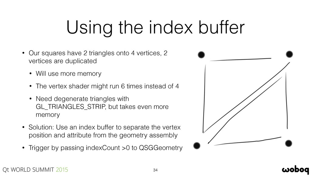 Using the index buffer • Our squares have 2 tri...