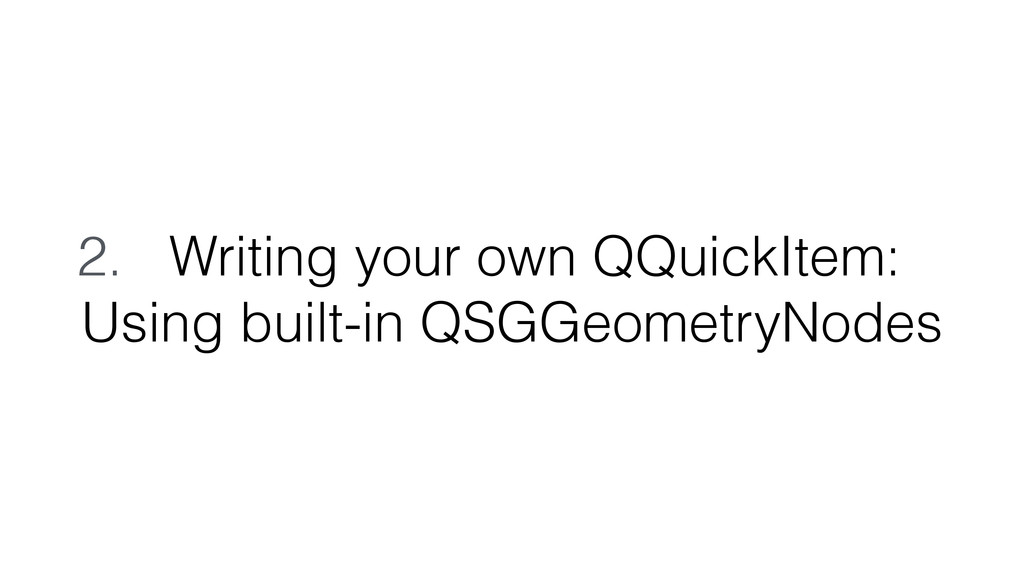2. Writing your own QQuickItem: Using built-in ...