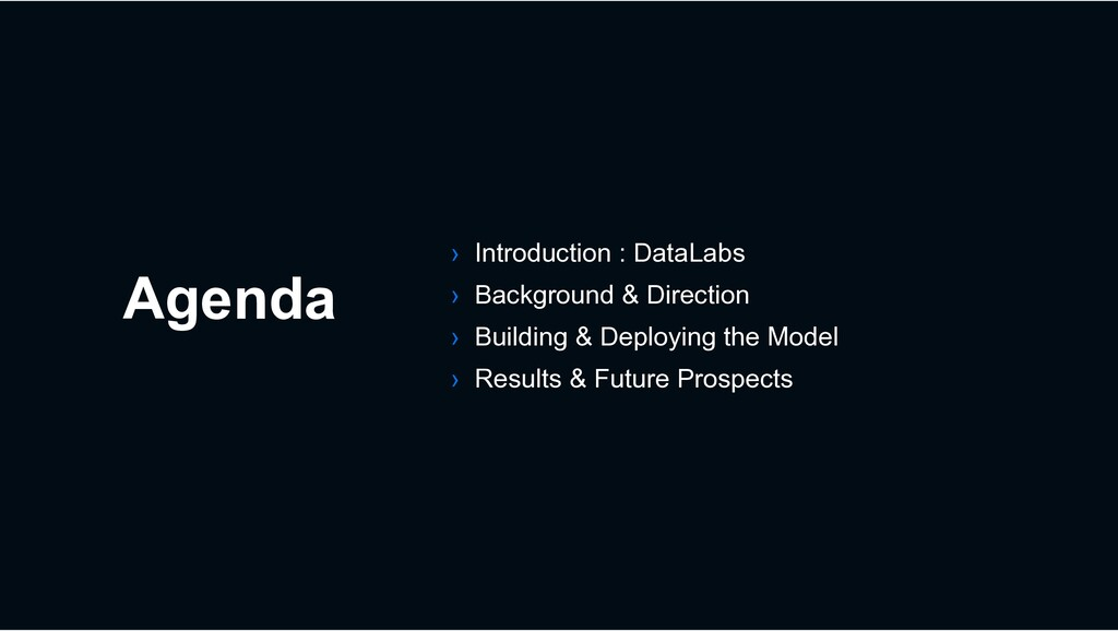 Agenda › Introduction : DataLabs › Background &...