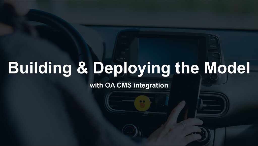 Building & Deploying the Model with OA CMS inte...