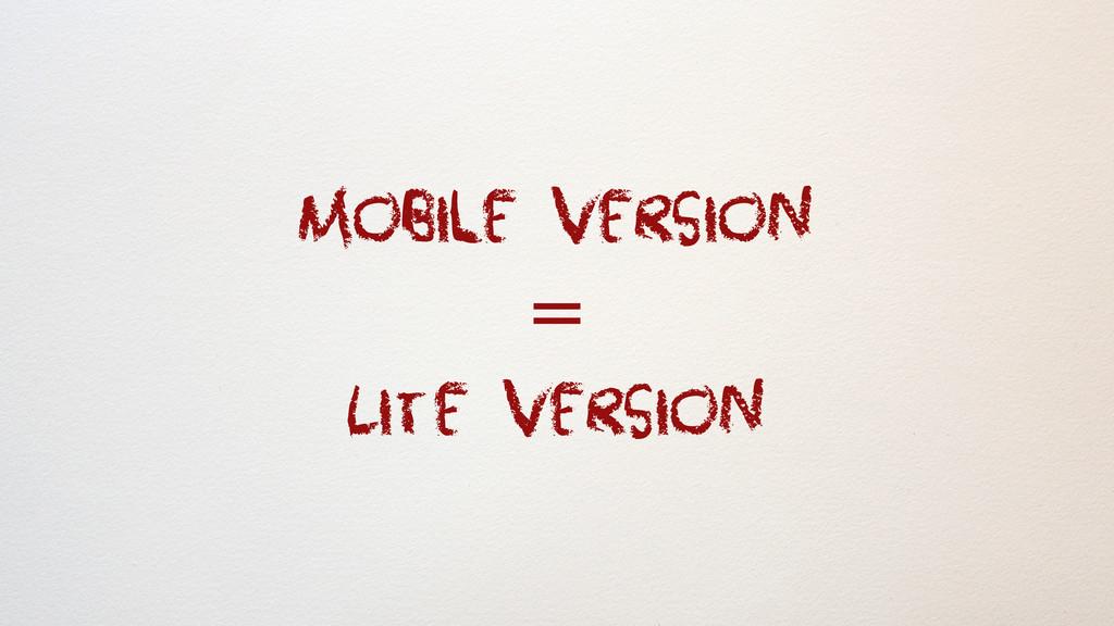 Mobile version = Lite version