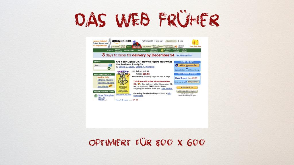 DAS WEB FRüher optimiert für 800 x 600