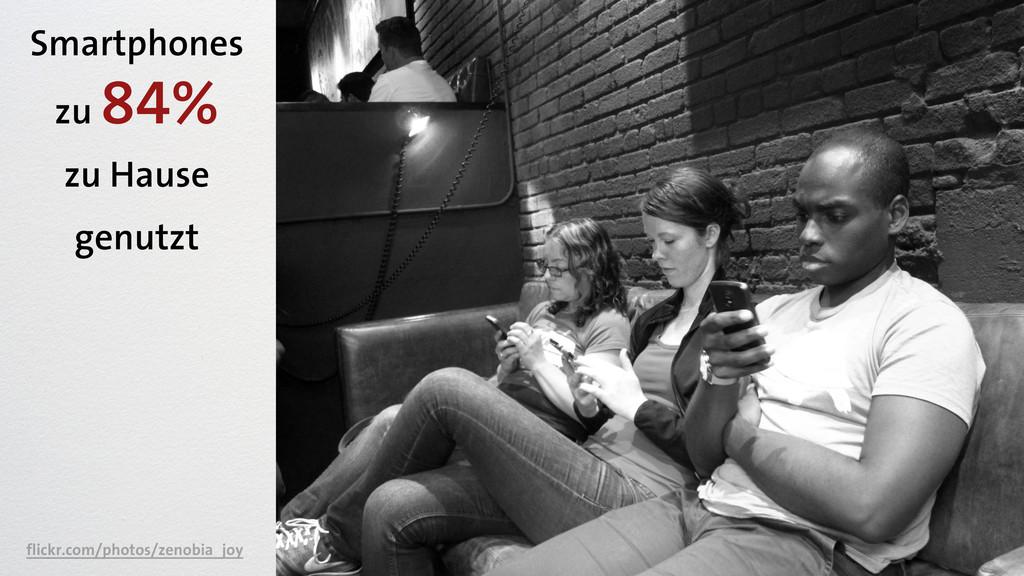 Smartphones zu 84% zu Hause genutzt flickr.com/...