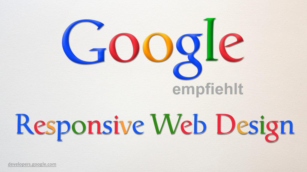 empfiehlt Responsive Web Design developers.goog...
