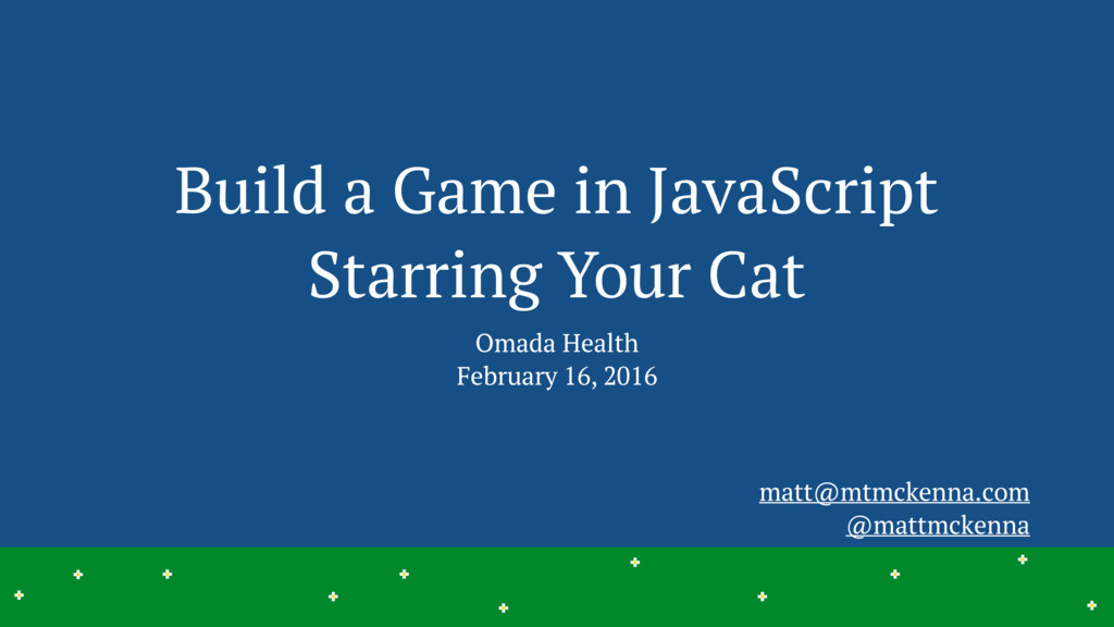 Build a Game in JavaScript Starring Your Cat Om...