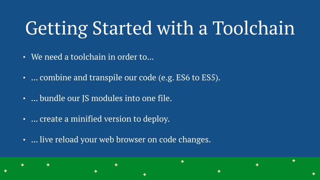 Getting Started with a Toolchain • We need a to...