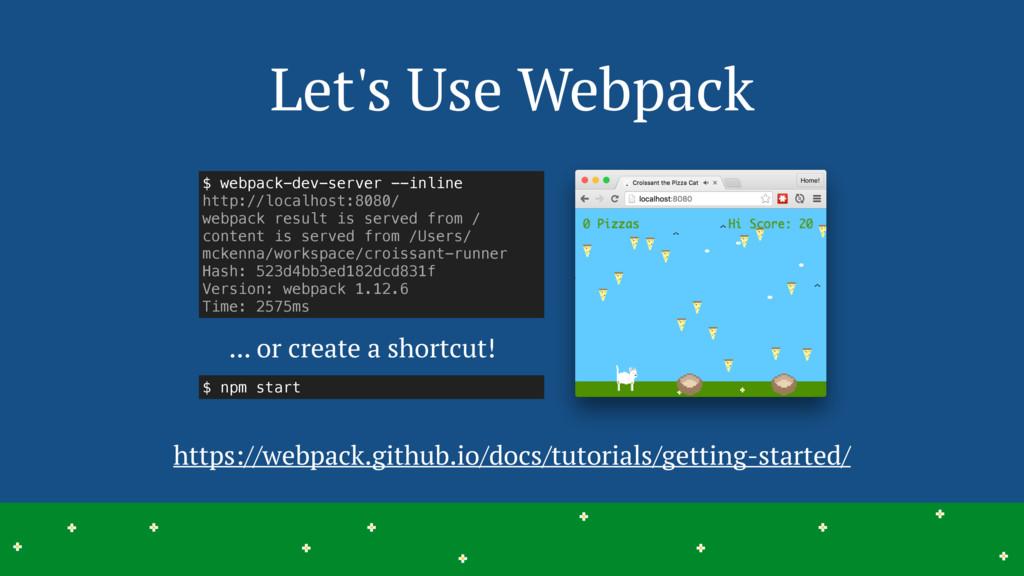 Let's Use Webpack 7 > > > > > > > > > > > > > >...