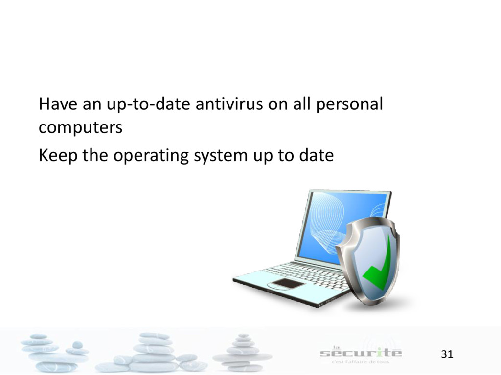 31 Have an up-to-date antivirus on all personal...
