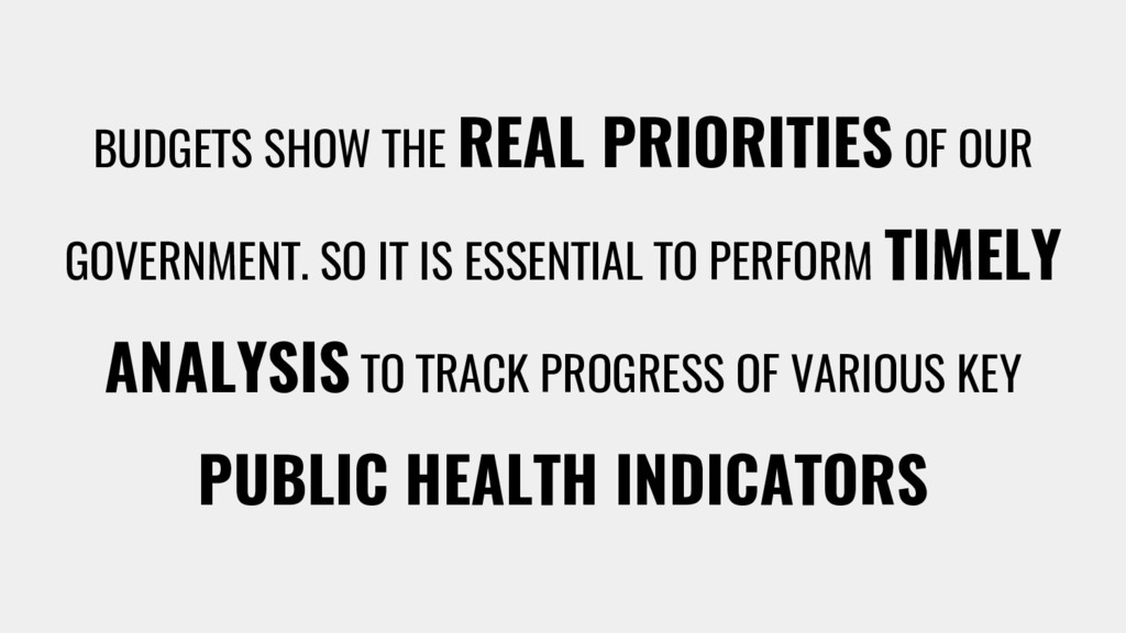 BUDGETS SHOW THE REAL PRIORITIES OF OUR GOVERNM...