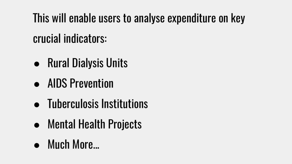 This will enable users to analyse expenditure o...