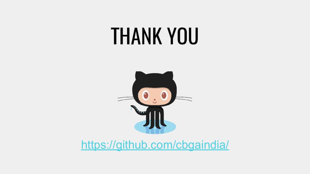 https://github.com/cbgaindia/ THANK YOU