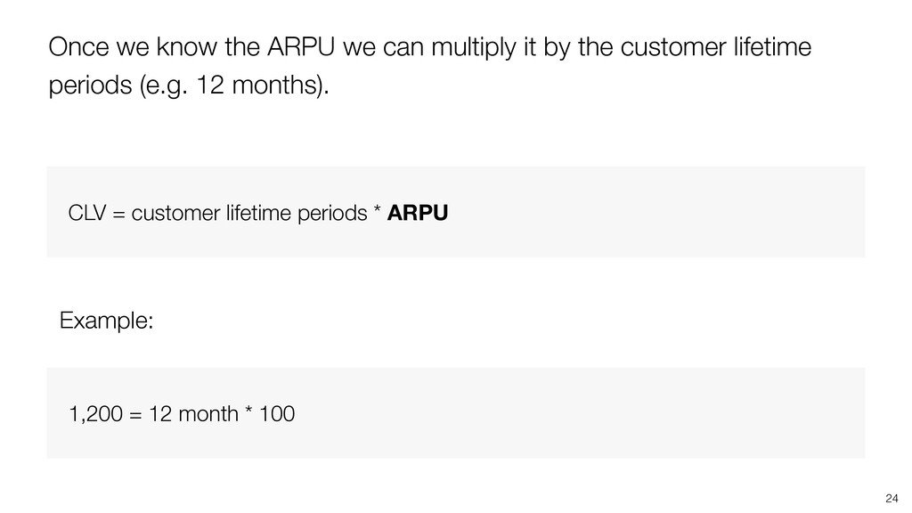 Once we know the ARPU we can multiply it by the...