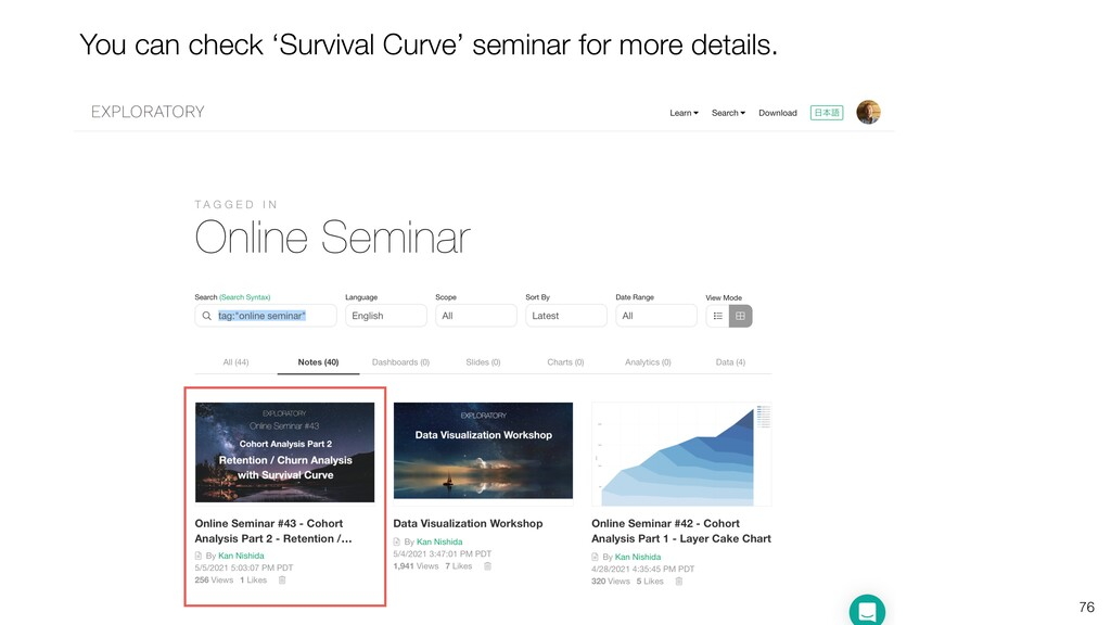 76 You can check 'Survival Curve' seminar for m...