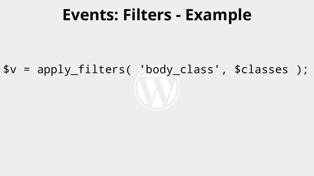 $v = apply_filters( 'body_class', $classes ); E...