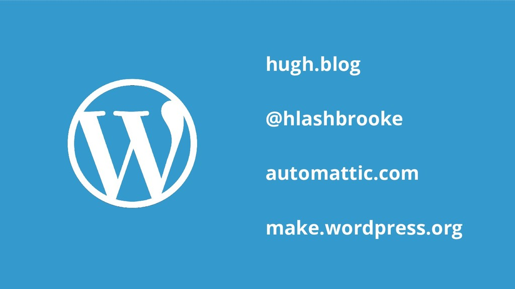 hugh.blog @hlashbrooke automattic.com make.word...
