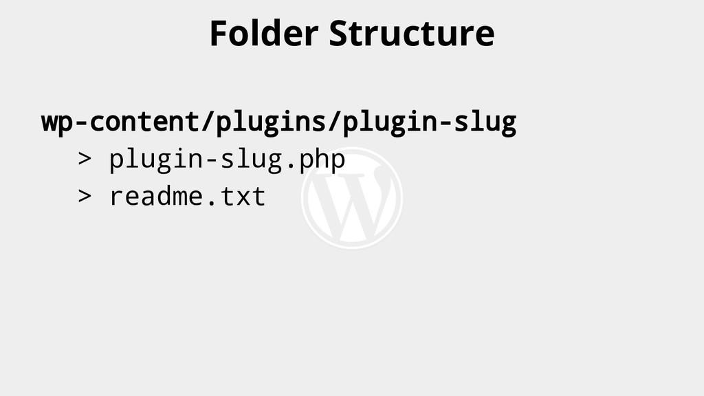 wp-content/plugins/plugin-slug > plugin-slug.ph...
