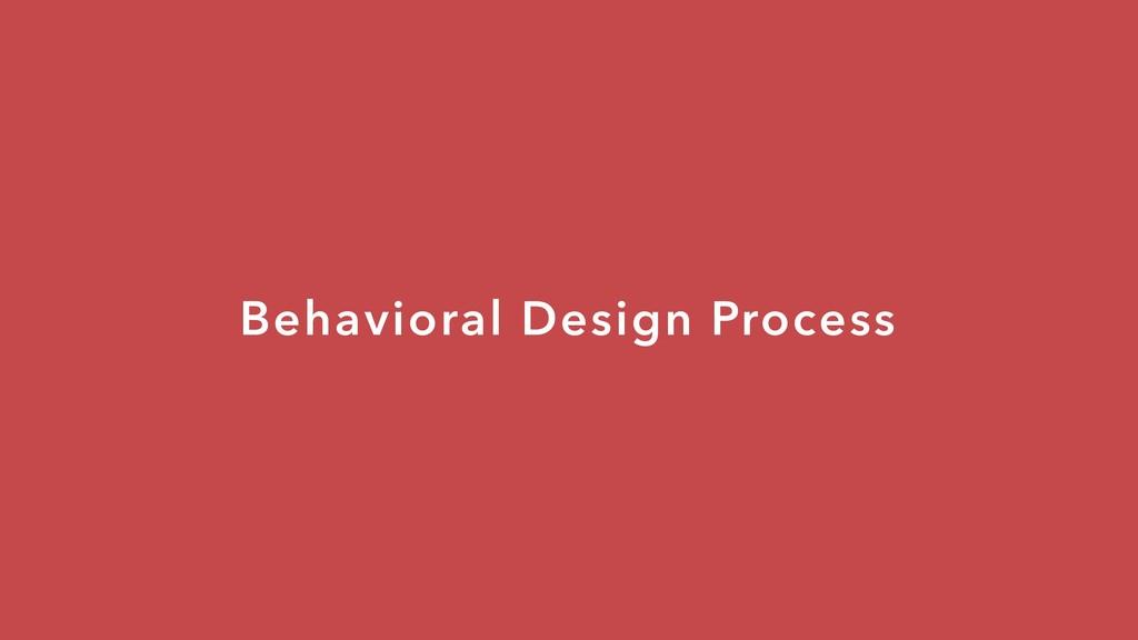 Behavioral Design Process