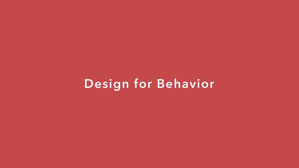 Design for Behavior