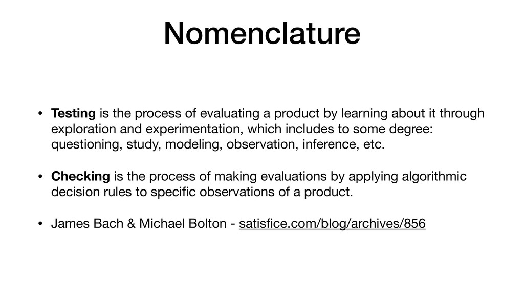 Nomenclature • Testing is the process of evalua...