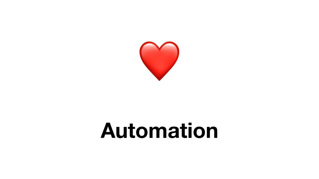 ❤ Automation