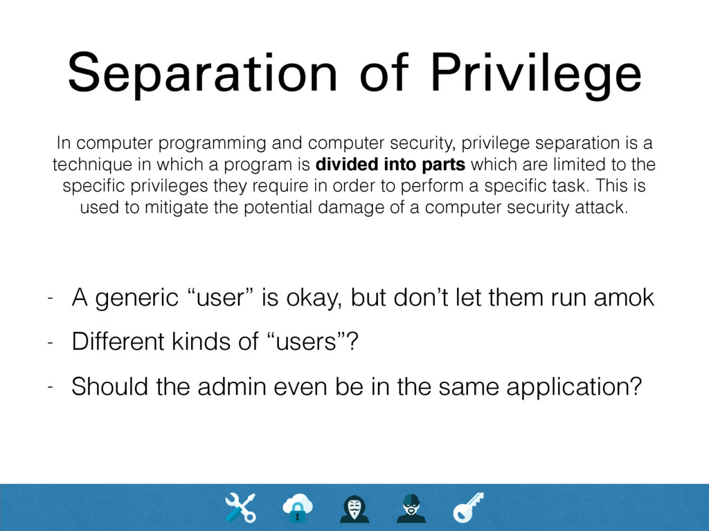Separation of Privilege In computer programming...