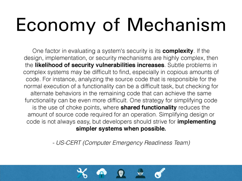 Economy of Mechanism One factor in evaluating a...