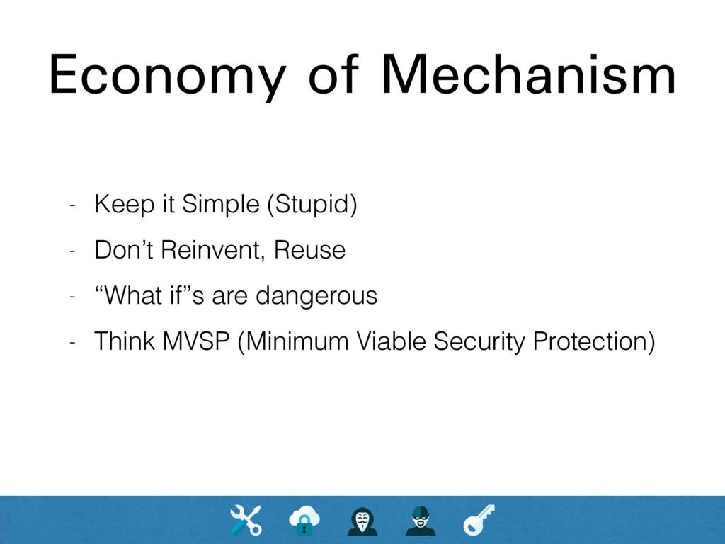 Economy of Mechanism - Keep it Simple (Stupid) ...