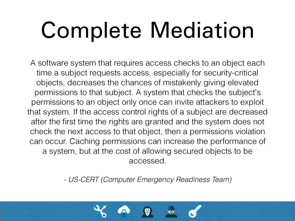 Complete Mediation A software system that requi...
