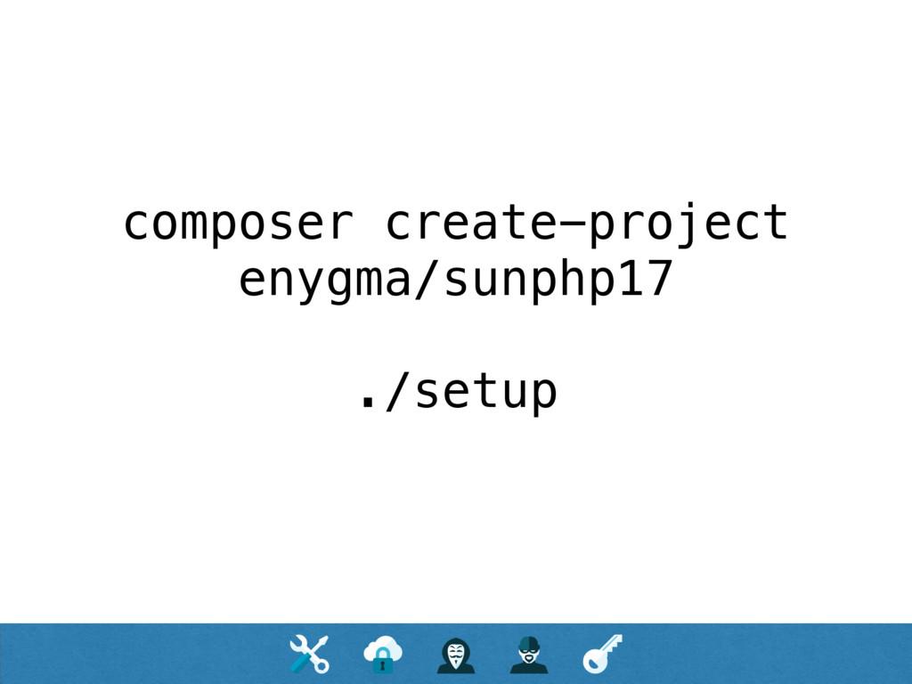 composer create-project enygma/sunphp17 ./setup