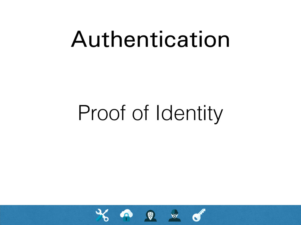 Authentication Proof of Identity