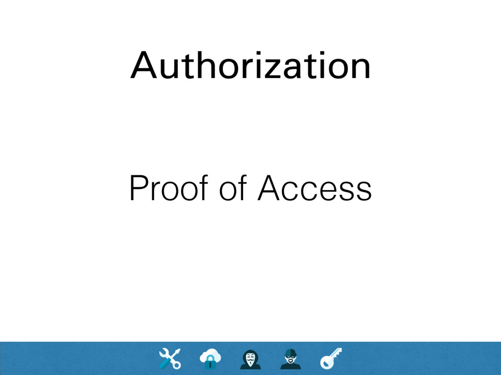 Authorization Proof of Access