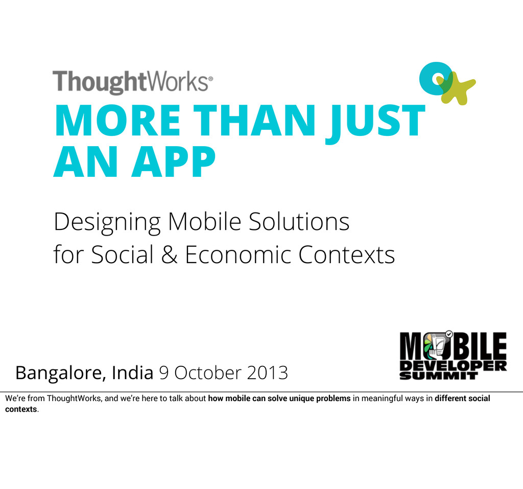MORE THAN JUST AN APP Designing Mobile Solution...
