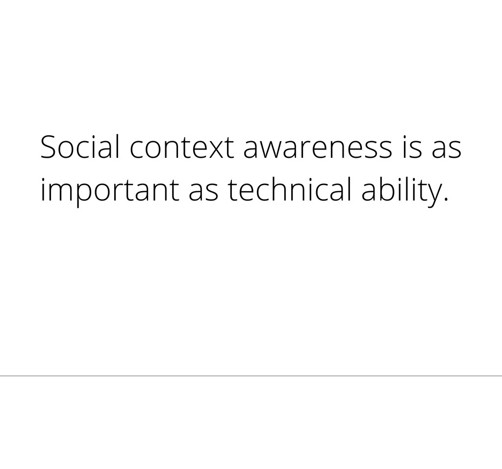 Social context awareness is as important as tec...