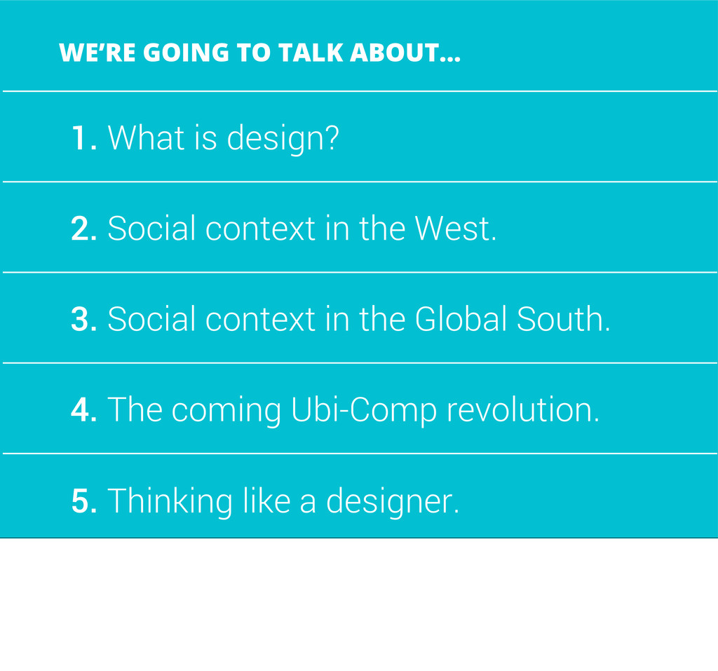 1. What is design? 2. Social context in the Wes...