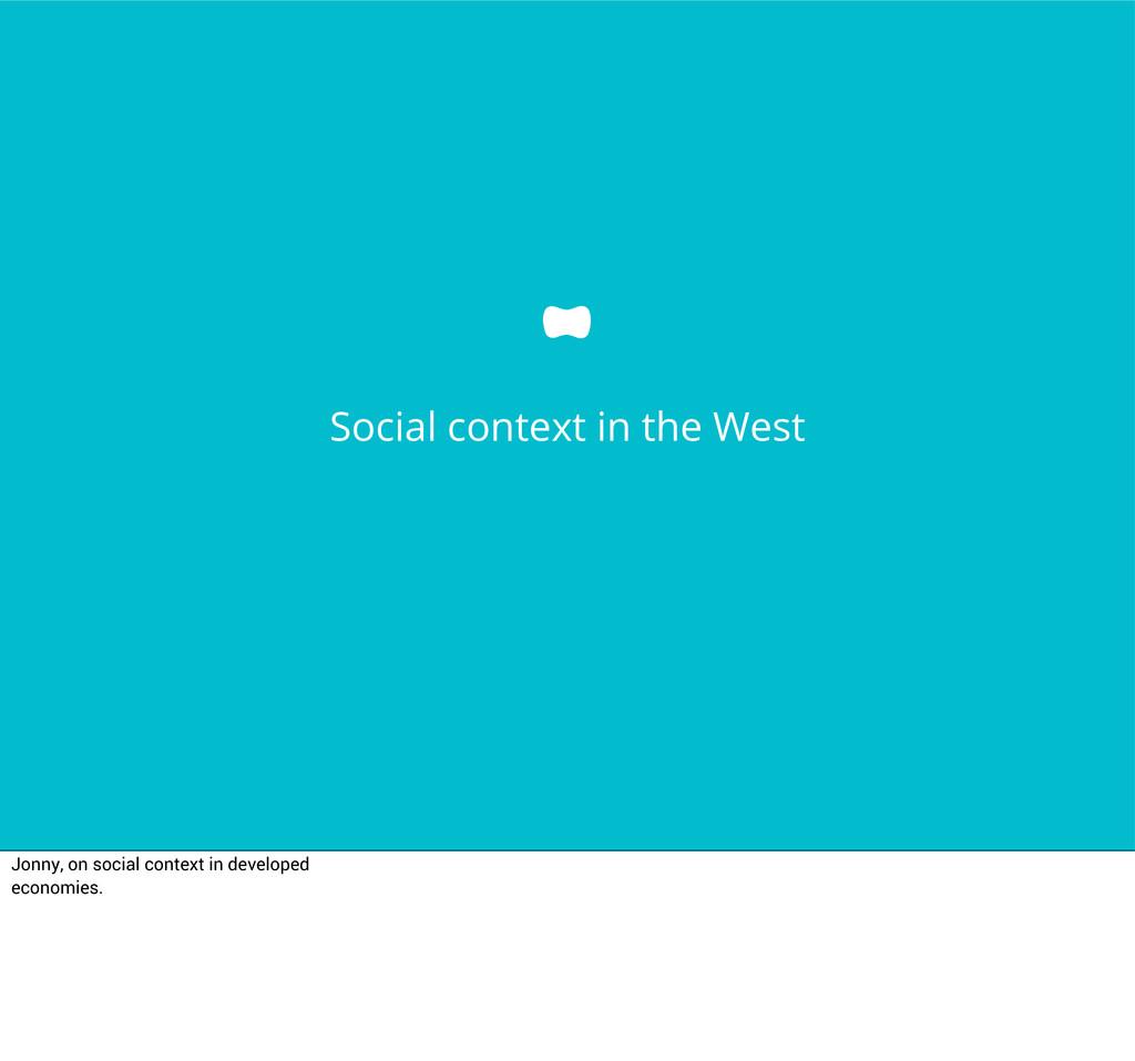 Social context in the West Jonny, on social con...