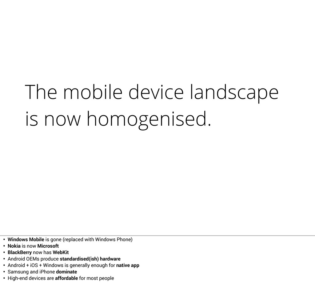 The mobile device landscape is now homogenised....