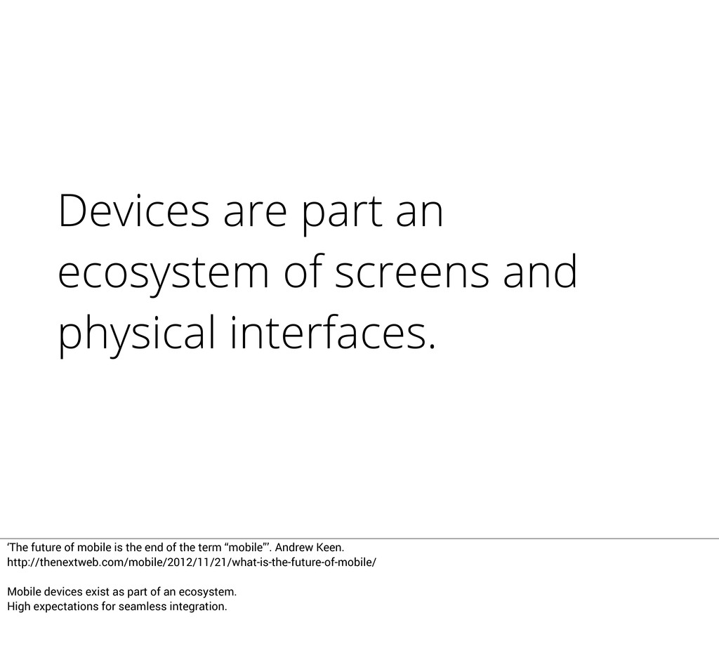 Devices are part an ecosystem of screens and ph...