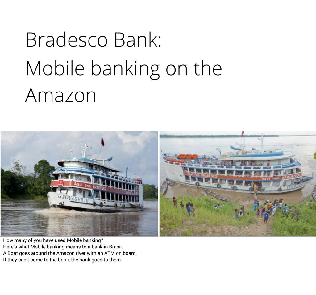 Bradesco Bank: Mobile banking on the Amazon How...