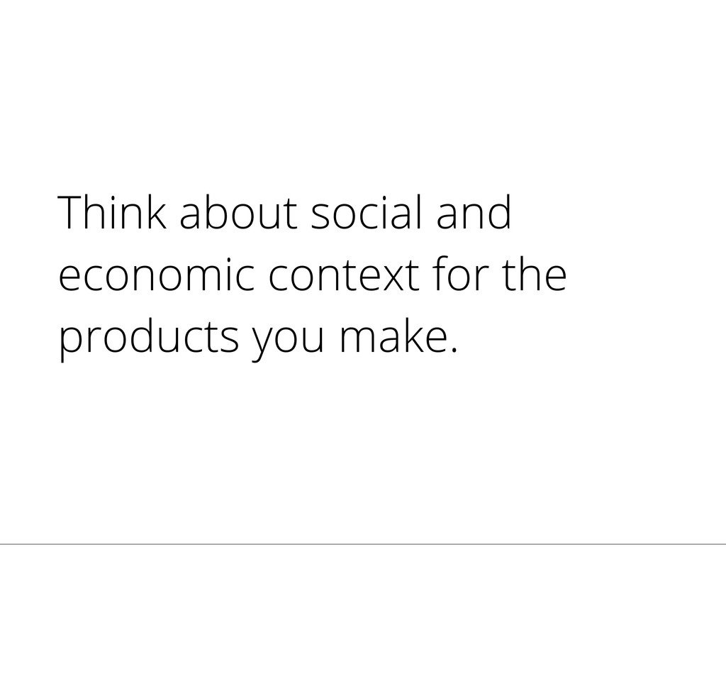 Think about social and economic context for the...