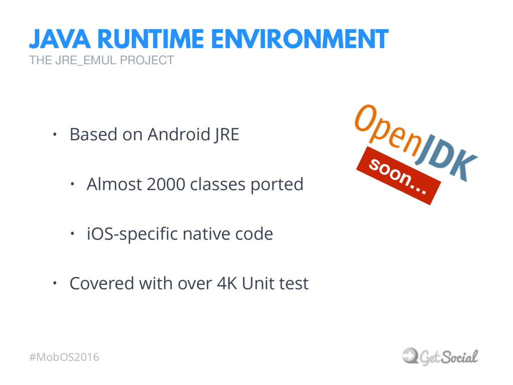 #MobOS2016 JAVA RUNTIME ENVIRONMENT • Based on ...