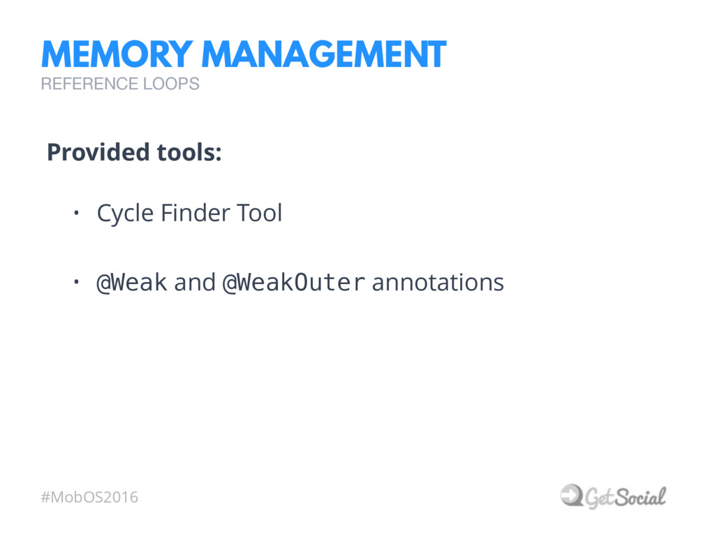 #MobOS2016 MEMORY MANAGEMENT REFERENCE LOOPS • ...