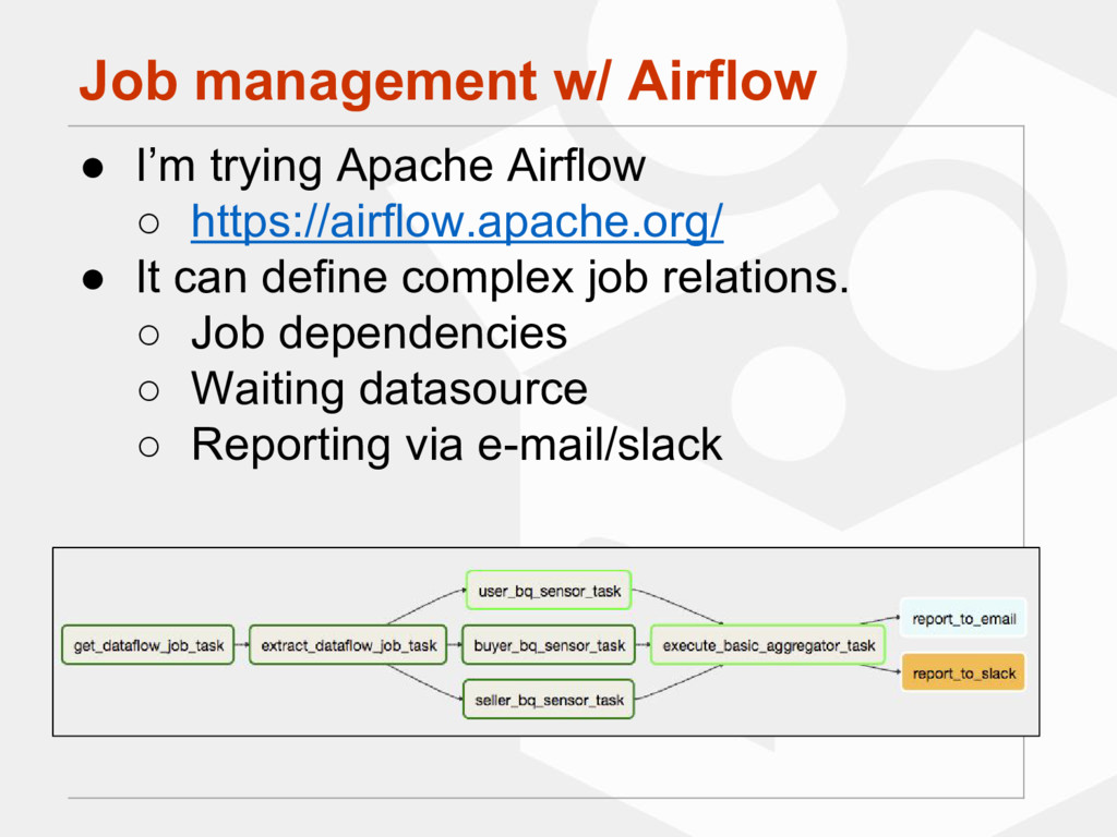 Job management w/ Airflow ● I'm trying Apache A...