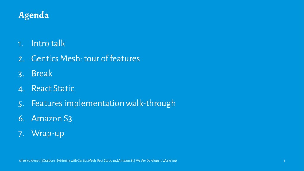 Agenda 1. Intro talk 2. Gentics Mesh: tour of f...