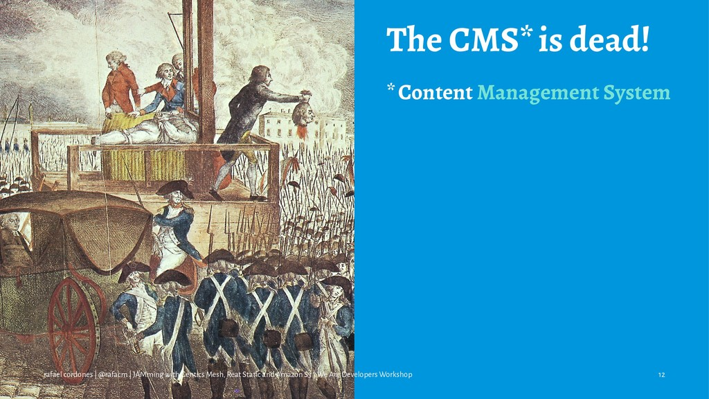 The CMS* is dead! * Content Management System r...