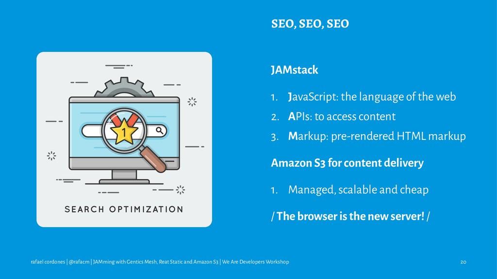 SEO, SEO, SEO JAMstack 1. JavaScript: the langu...